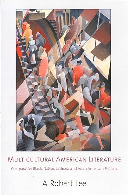 Multicultural American Literature by A. Robert Lee