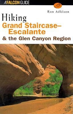Hiking Grand Staircase-Escalante and the Glen Canyon Region by Ron Adkison