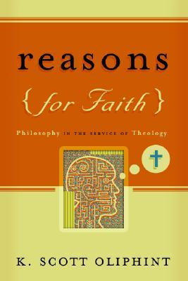Reasons for Faith by K. Scott Oliphint