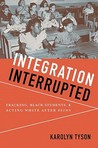 Integration Interrupted: Tracking, Black Students, and Acting White After Brown