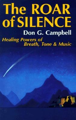 The Roar of Silence by Don G. Campbell