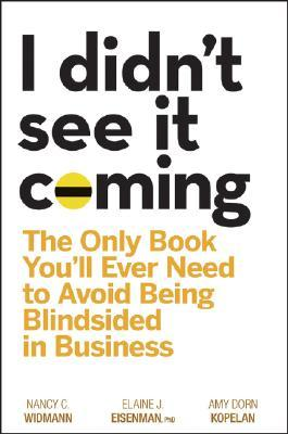 I Didnt See It Coming: The Only Book Youll Ever Need to Avoid Being Blindsided in Business