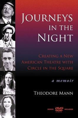 Journeys in the Night: Creating a New American Theatre with Circle in the Square: A Memoir [With DVD]