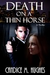 Death on a Thin Horse by Candice M. Hughes