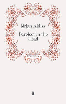 Barefoot In The Head by Brian W. Aldiss