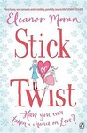 Stick or Twist. Eleanor Moran