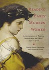 Reading Early Modern Women: An Anthology of Texts in Manuscript and Print, 1550-1700