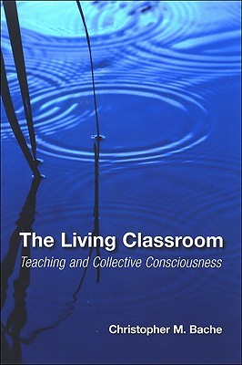 The Living Classroom by Christopher Martin Bache