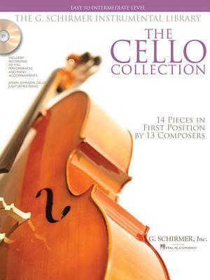 The Cello Collection - Easy to Intermediate Level: G. Schirmer Instrumental Library