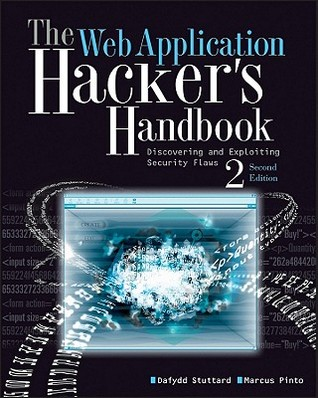 The Web Application Hacker's Handbook by Dafydd Stuttard
