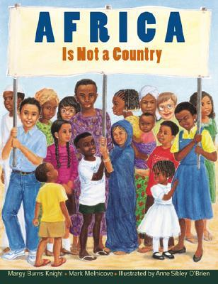 Africa Is Not a Country by Margy Burns Knight