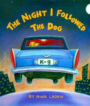The Night I Followed the Dog by Nina Laden
