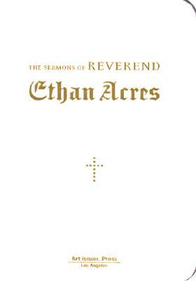 The Sermons of Reverend Ethan Acres by Gary Kornblau