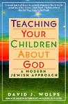 Teaching Your Children About God: Modern Jewish Approach, A