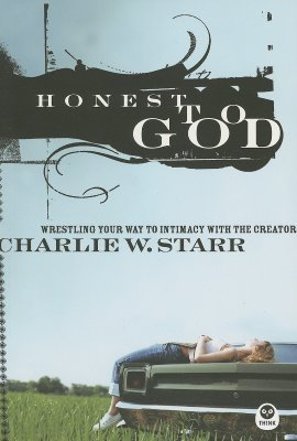 Honest to God by Charlie W. Starr
