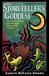 The Storyteller's Goddess: Tales of the Goddess and Her Wisdom from Around the World