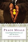Peace Meals: Candy-Wrapped Kalashnikovs and Other War Stories