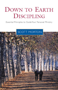 Down-to-Earth Discipling by Scott Morton