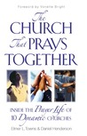 The Church That Prays Together: Inside the Prayer Life of 10 Dynamic Churches