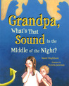 Grandpa, What's That Sound in the Middle of the Night?