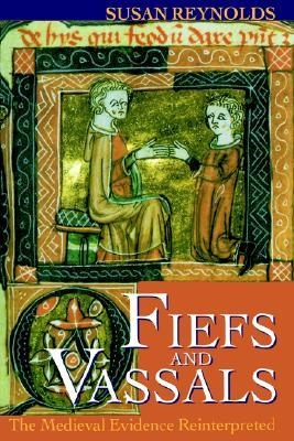 Fiefs and Vassals by Susan Reynolds