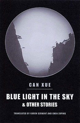 Blue Light in the Sky & Other Stories by Can Xue