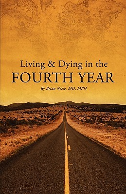 Living and Dying in the Fourth Year by Brian Neese