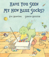 Have You Seen My New Blue Socks? by Eve Bunting