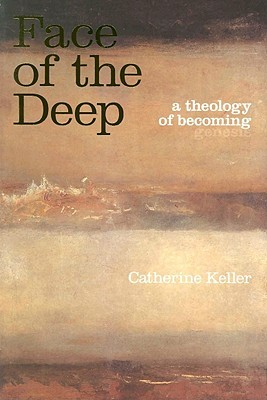 Face of the Deep by Catherine Keller