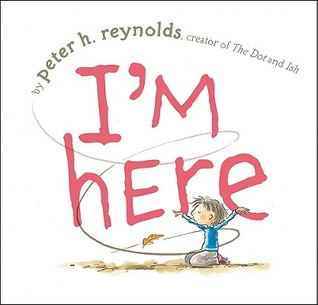I'm Here by Peter H. Reynolds