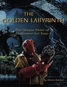 The Golden Labyrinth: The Unique Films of Guillermo del Toro