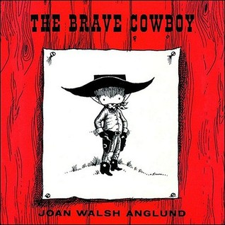 The Brave Cowboy by Joan Walsh Anglund