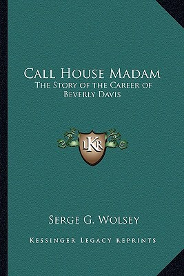 Call House Madam by Serge G. Wolsey
