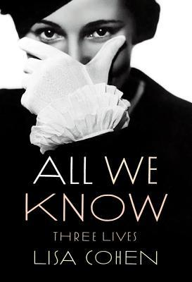All We Know: Three Lives