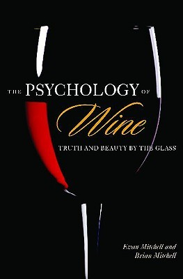 The Psychology of Wine by Evan Mitchell