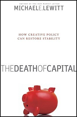 The Death of Capital by Michael Lewitt