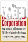 The Naked Corporation: How the Age of Transparency Will Revolutionize Business