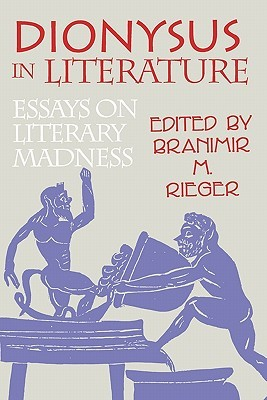 Dionysus in Literature: Essays on Literary Madness