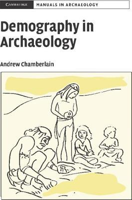 Demography in Archaeology by Andrew T. Chamberlain