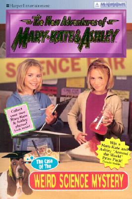 The Case of the Weird Science Mystery (The New Adventures of Mary-Kate & Ashley, #29)