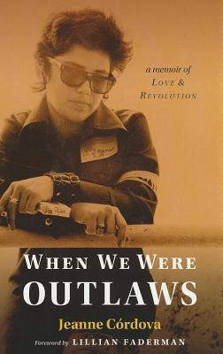 When We Were Outlaws by Jeanne Cordova