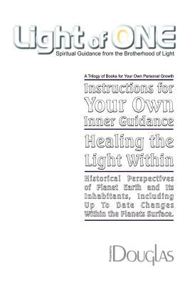 Light of One: Instructions for Your Own Inner Guidance, Healing the Light Within, Historical Perspectives of Planet Earth and Its Inhabitants.