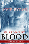 Guardian by Blood (Dawn Hunter #1)