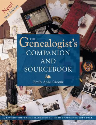 The Genealogist's Companion And Sourcebook: Guide To The Resources You Need For Unpuzzling Your Past (Genealogist's Companion & Sourcebook)