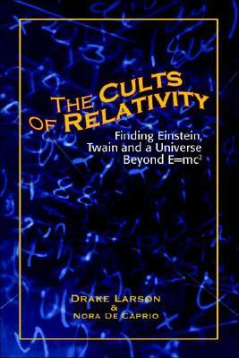 The Cults of Relativity by Drake Larson