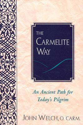 The Carmelite Way: An Ancient Path for Today