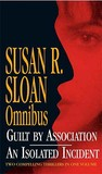 "Susan Sloan Omnibus: ""Guilt by Association,"" ""An Isolated Incident"""