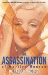 Assassination of Marilyn Monroe by Donald H. Wolfe