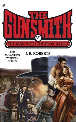 The Man with the Iron Badge (The Gunsmith, #331)