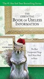 The Essential Book of Useless Information (Holiday Edition): The Most Unimportant Things You'll Never Need to Know